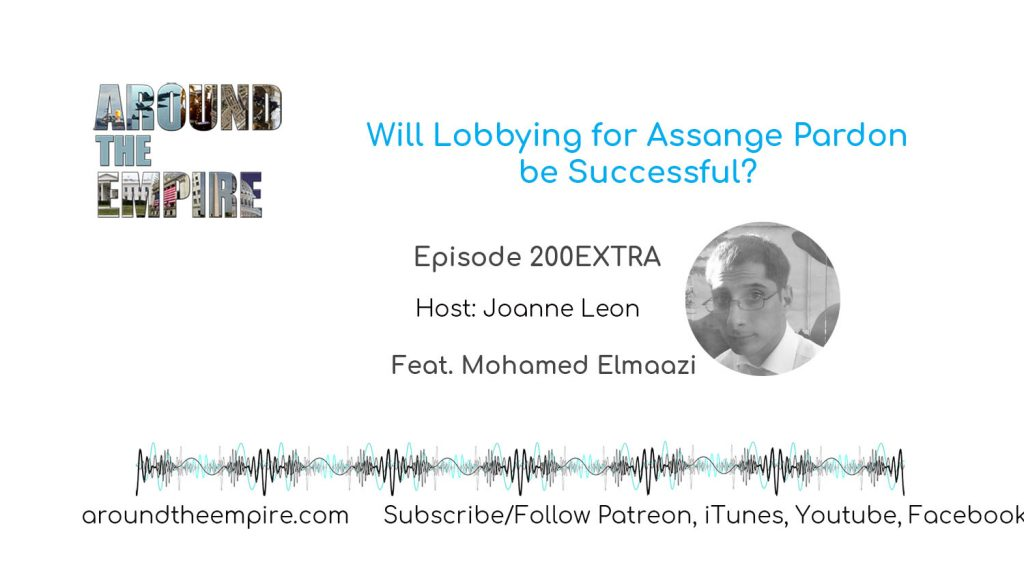 Ep 200EXTRA Will the Lobbying for Assange Pardon be Successful? feat Mohamed Elmaazi