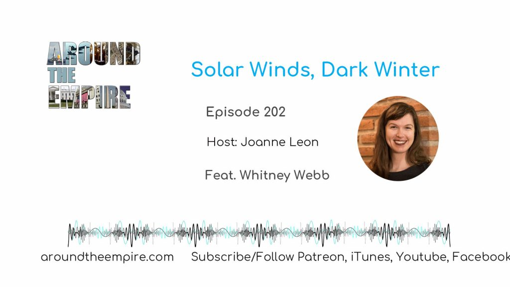 Ep 202 Solar Winds, Dark Winter feat Whitney Webb