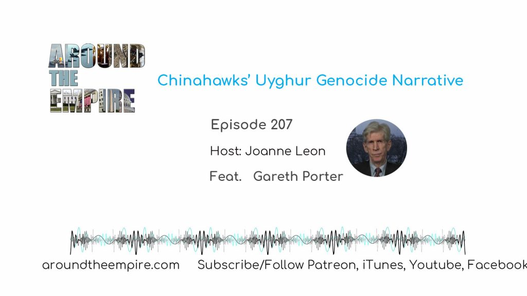 Ep 207 Chinahawks Uyghur Genocide Narrative feat Gareth Porter