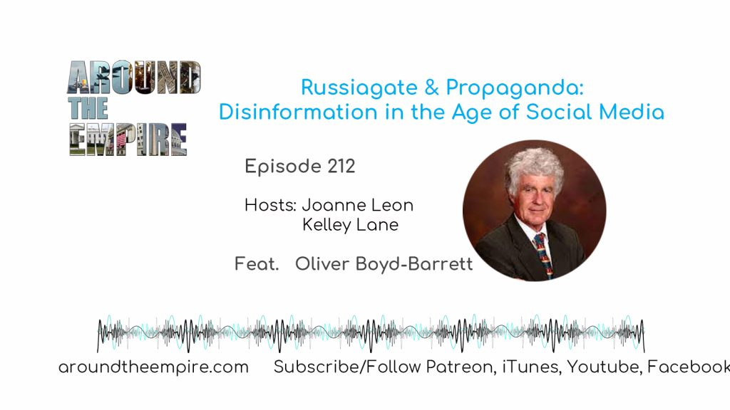 Ep 212 Russiagate and Propaganda feat Oliver Boyd-Barrett