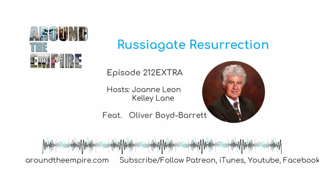 Ep 212EXTRA Russiagate Resurrection feat Oliver Boyd-Barrett