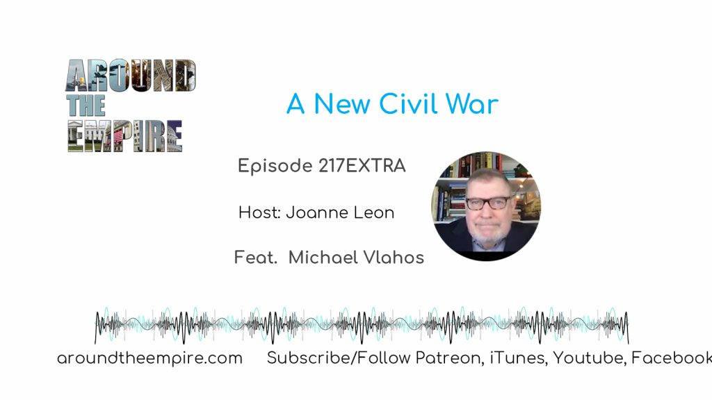 Ep 217EXTRA A New Civil War feat Michael Vlahos