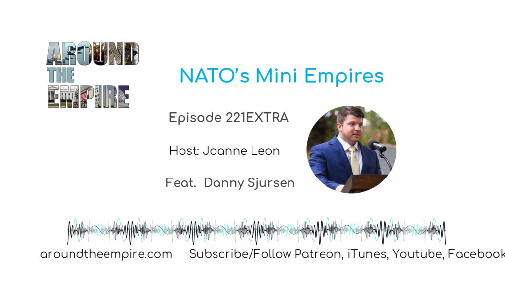Ep 221EXTRA NATO's Mini Empires  feat Danny Sjursen