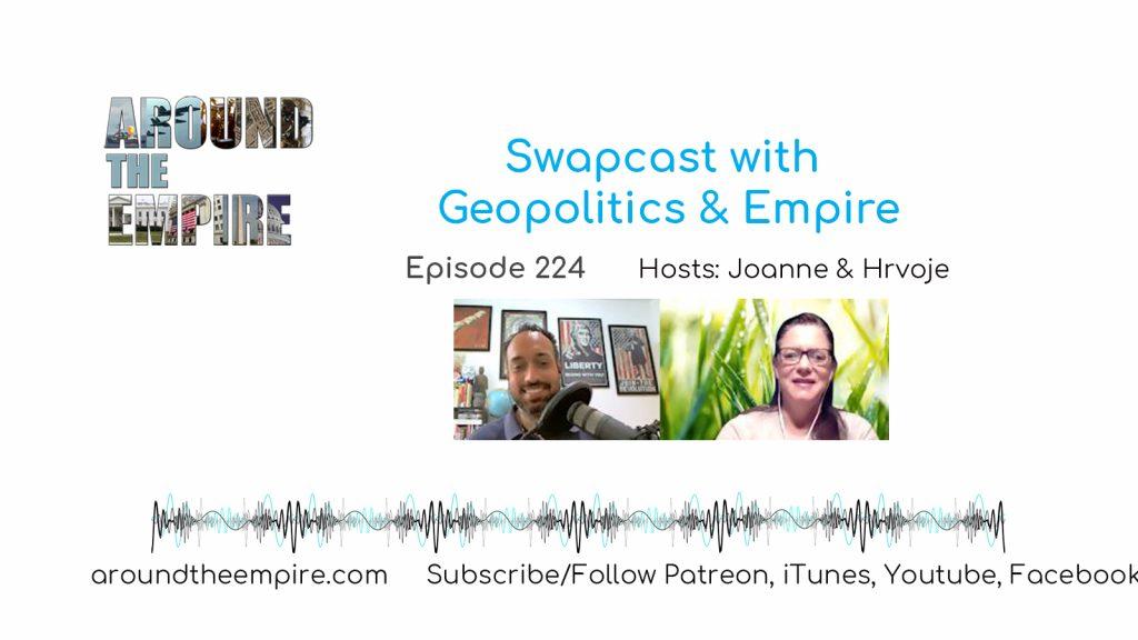 Ep 224 Swapcast with Geopolitics and Empire