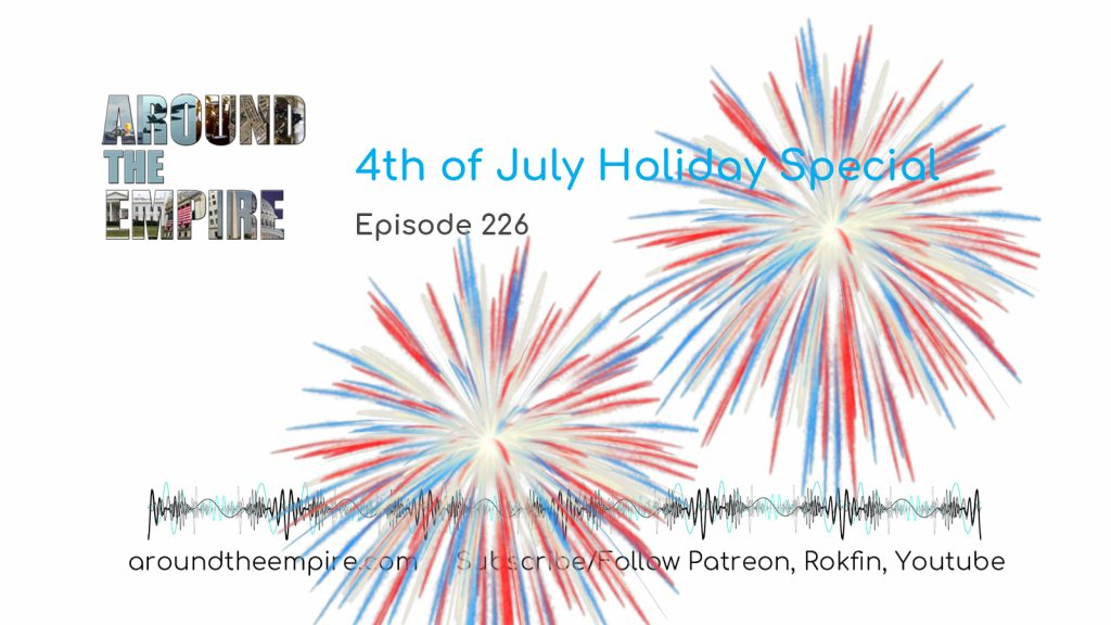 Ep 227 4th of July Holiday Special