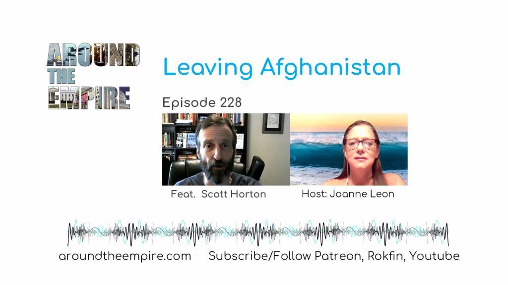 Ep 228 Leaving Afghanistan feat Scott Horton