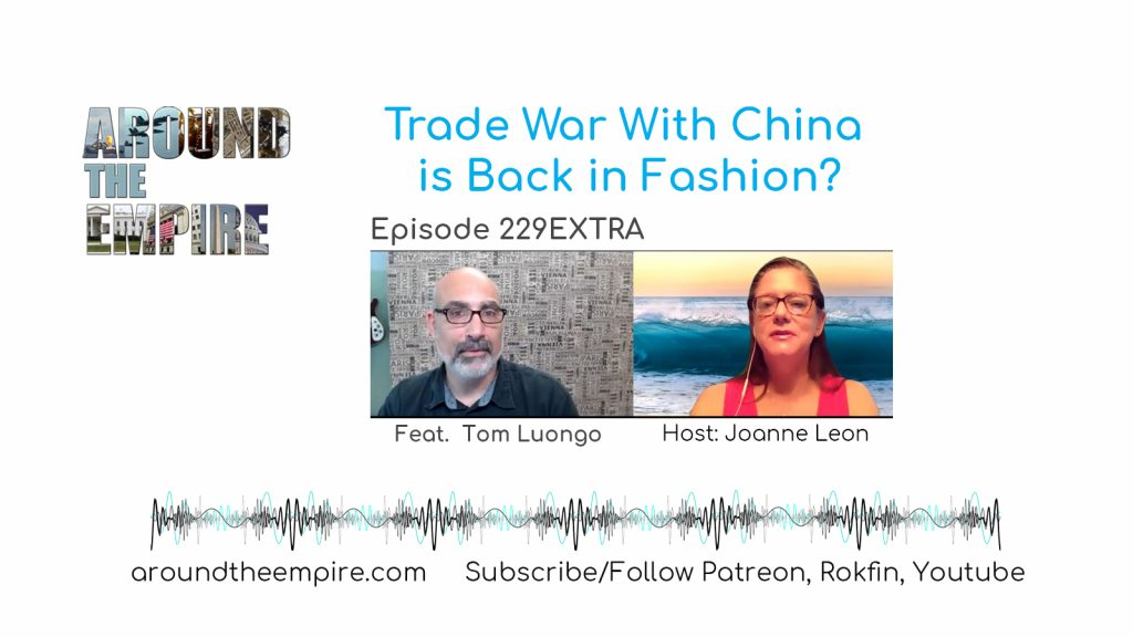 Ep 229EXTRA Trade War With China is Back in Fashion? feat Tom Luongo
