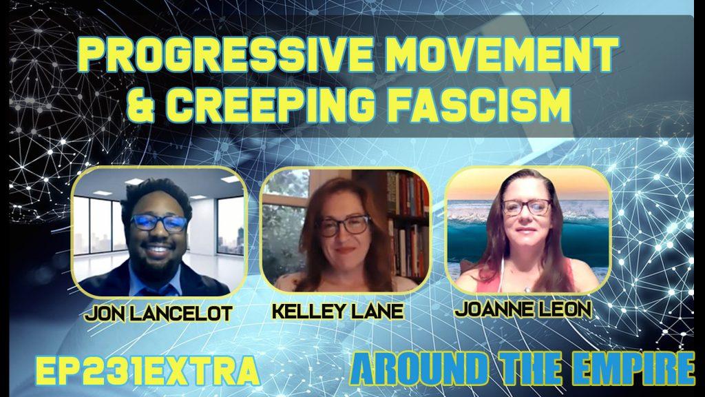 Ep 231EXTRA Progressive Movement and Creeping Fascism
